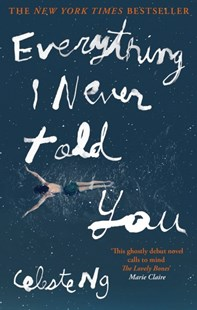 Image is the cover of the book Everything I Never Told You by Celeste Ng. Image features a girl swimming face down in the water. Image is to accompany the book review on the same page.