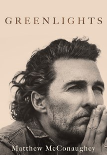Image of the cover of the book Greenlights by author Matthew McConaughey to accompany the book review by The Reading Edit on the same page. Cover features a headshot of the author deep in thought.