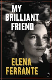 Cover of the book My Brilliant Friend by Elena Ferrante featuring the face of a young girl looking straight ahead into the distance. The cover image is in black and white and is to accompany the book review on the same page.