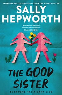 Cover of the book The Good Sister by author Sally Hepworth featuring a pink paper cut out of two sisters holding a bunch of flowers against a bright blue background. Image is to accompany the book review by The Reading Edit on the same page.