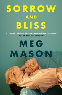 Cover of the book Sorrow and Bliss by Meg Mason to accompany the book review by The Reading Edit on the same page. Cover image features a woman wearing an apricot colored dress lying on her back on a green couch. Her head is hanging over one arm of the couch with her hands placed over her head. Cover is the same green as the couch.
