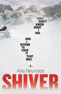 Cover of the book 'Shiver' by Allie Reynolds featuring a snow covered mountain and a lone snowboarder making their way down the mountain. Off to one side is an isolated lodge. Image is to accompany the book review on the same page.