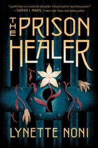 Cover of The Prison Healer book by Lynette Noni. Image features flowers and  vines crawling through a prison gate set against a dark background. Image is to accompany book review on the same page.